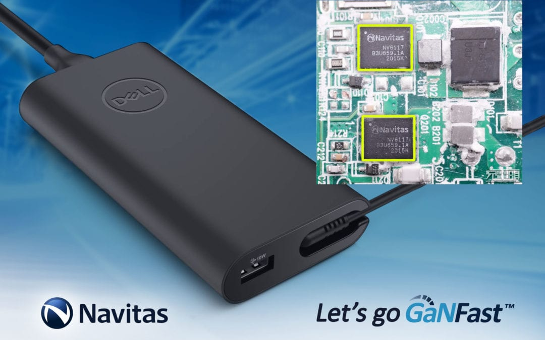 Dell Adopts Navitas GaNFast Technology for Laptop Fast Charger